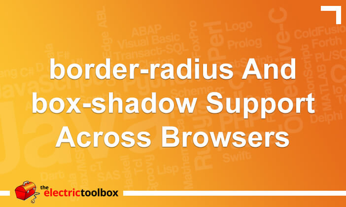 border-radius and box-shadow support across browsers