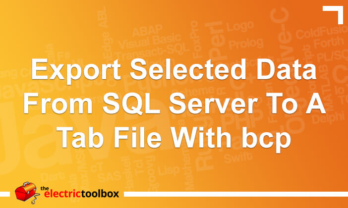 Export selected data from SQL Server to a tab file with bcp