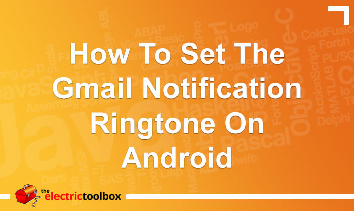How to set the Gmail notification ringtone on Android