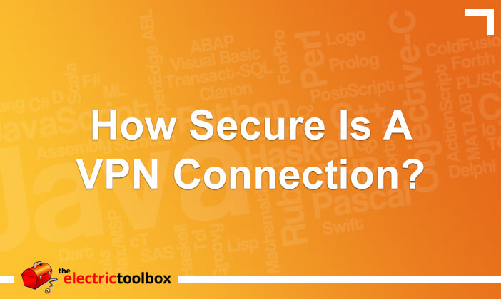 How Secure is a VPN Connection?