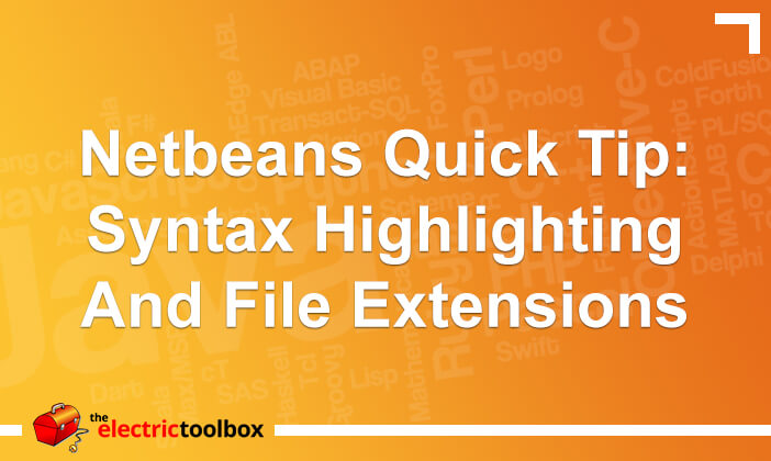 Netbeans Quick Tip: Syntax Highlighting and File Extensions