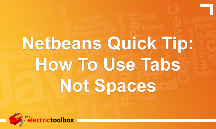 Netbeans Quick Tip: How to use tabs not spaces