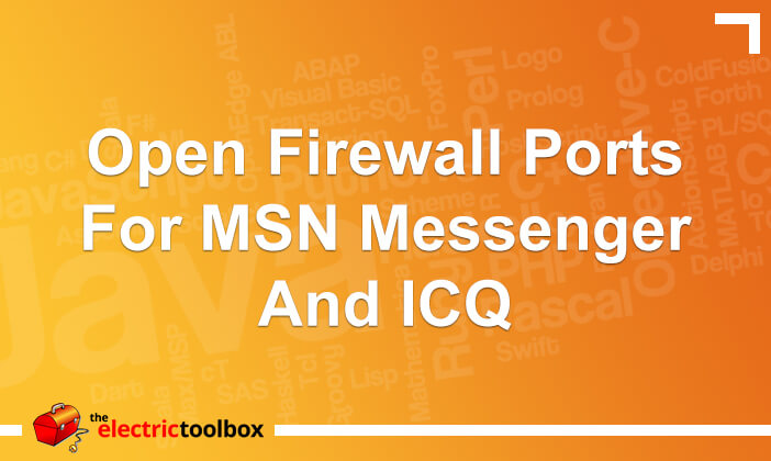 Open firewall ports for MSN Messenger and ICQ