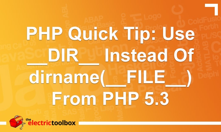 PHP Quick Tip: use __DIR__ instead of dirname(__FILE__) from PHP 5.3